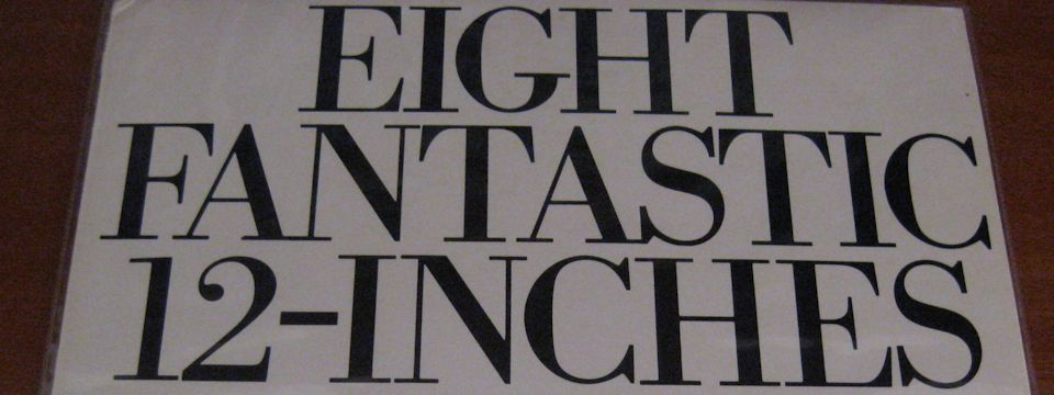 Eight Fantastic 12-Inches that made it big